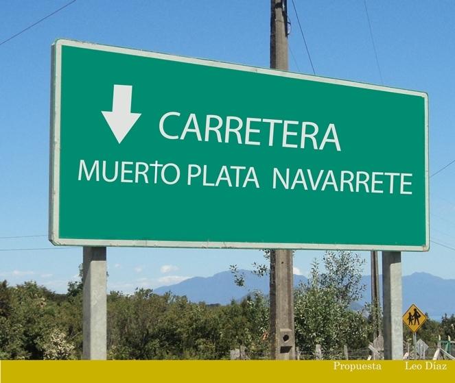 PROPUESTA DE LEO DIAZ- carretera Muerto Plata Nabarrete